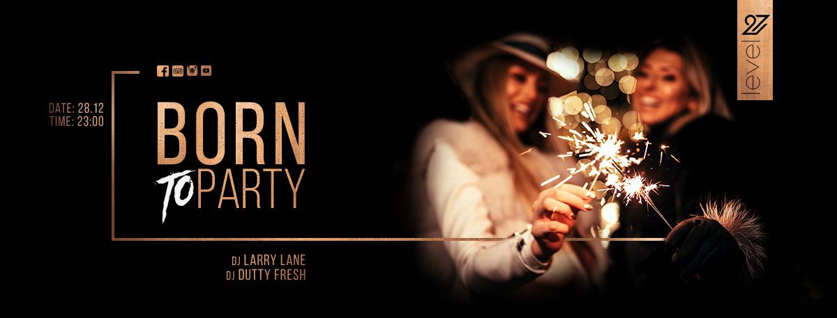 Born To Party! / DJ Larry Lane & DJ Dutty Fresh